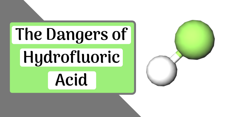 The Dangers of Hydrofluoric Acid