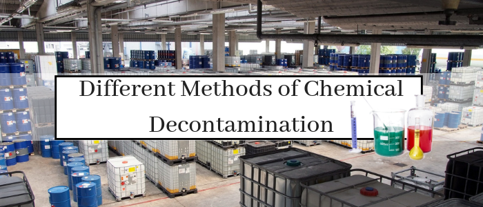 Different Methods of Chemical Decontamination