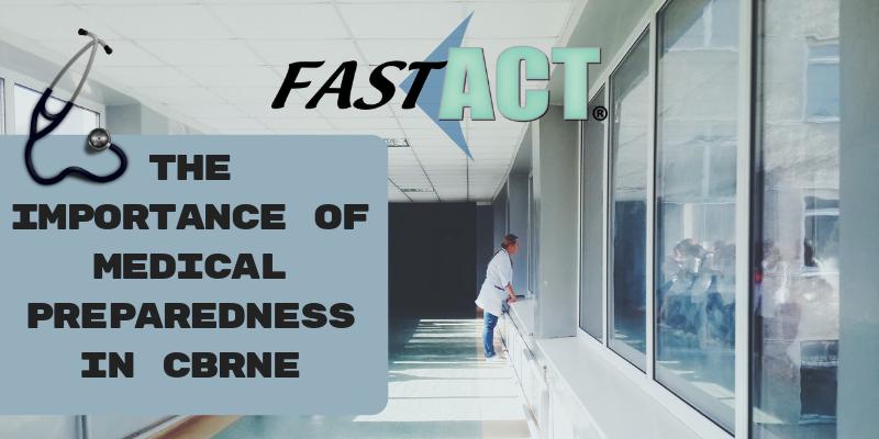 The Importance of Medical Preparedness in CBRNe